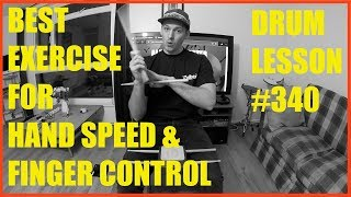 My Favourite Exercise To Improve Hand Speed & Finger Control -DRUM LESSON #340