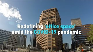 Redefining 'office space' amid the COVID-19 pandemic
