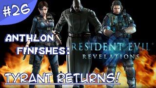 TYRANT RETURNS! - Resident Evil Revelations HD - Ending (Part 26) - Anthlon