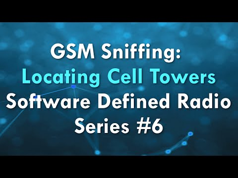 GSM Sniffing: Locating Cell Towers - Software Defined Radio Series #6