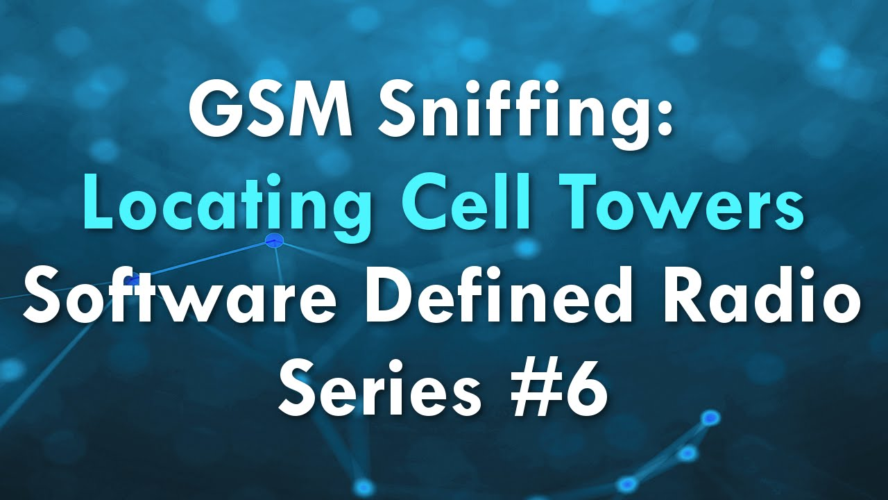 GSM Sniffing: Locating Cell Towers – Software Defined Radio