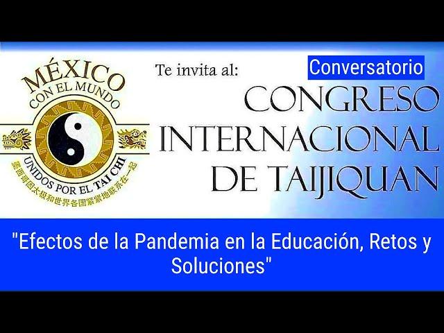 2° Congreso Internacional Taijiquan - Efectos de la pandemia en la educación, retos y soluciones