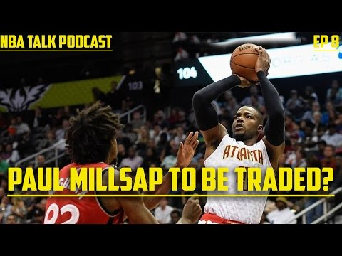 Atlanta Hawks to trade Paul Millsap? - NBA Talk Podcast Ep 8