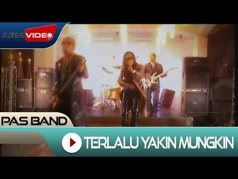Pas Band - Terlalu Yakin Mungkin | Official Video