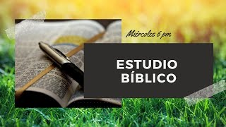 Estudio Bíblico Miércoles 30 de septiembre del 2020 Cristo El Salvador Del Rio, TX 78840