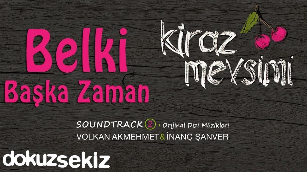 Belki Başka Zaman - Volkan Akmehmet & İnanç Şanver (Cherry Season)  (Kiraz Mevsimi Soundtrack 2