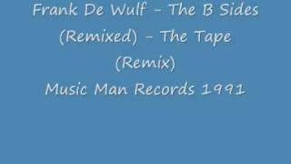 Frank De Wulf - The B Sides (Remixed) - The Tape (Remix)