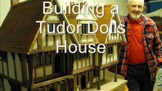 Building A Tudor Dolls House