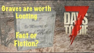 7 Days To Die (PS4) Are Graves Worth The Effort? FACT OR FICTION?