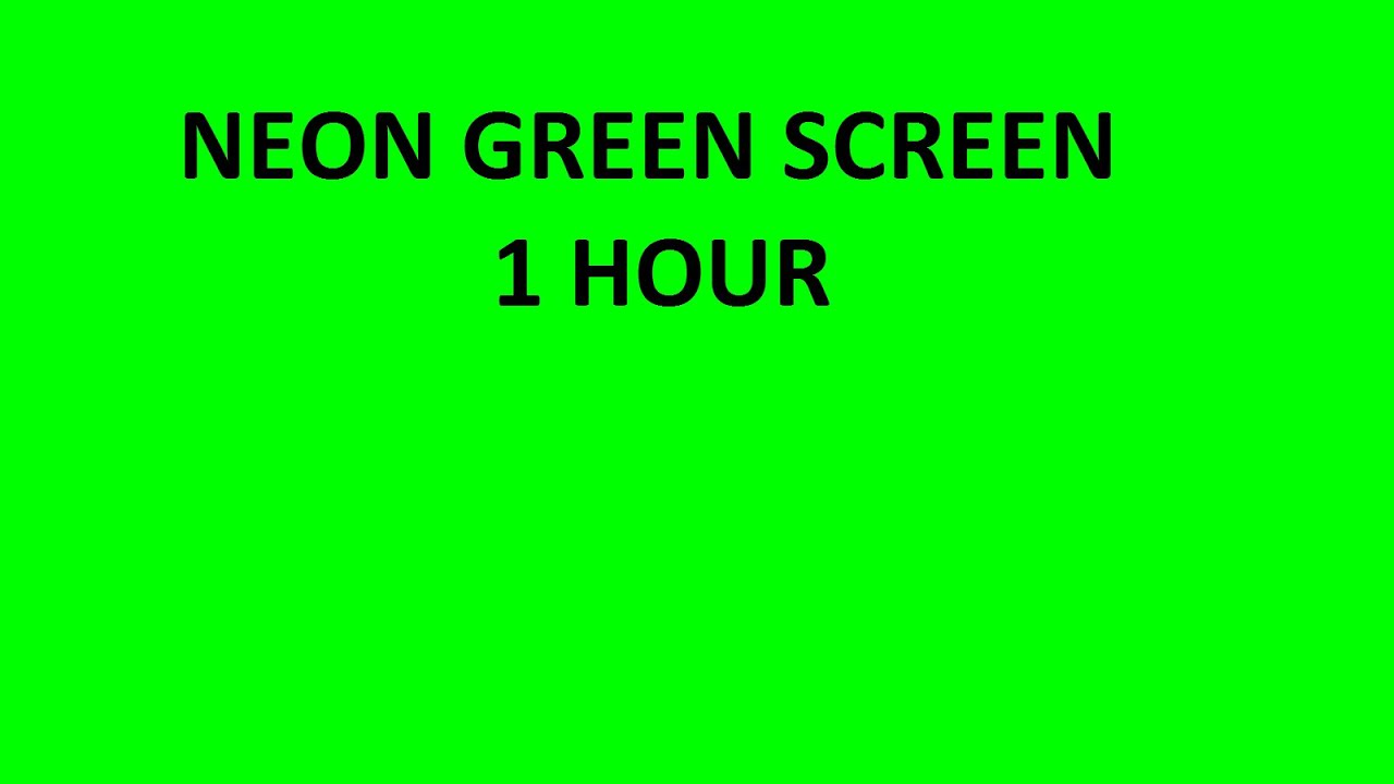 Neon Green Bright Screen Background 1 Hour For Tv Or Monitor 16 9 You