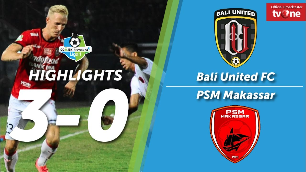 bali united fc vs psm makassar 3 0 all goals highlights