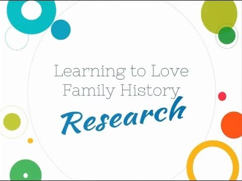 Learning to Love Family History...Research! by Kathryn Grant (UPDATED)
