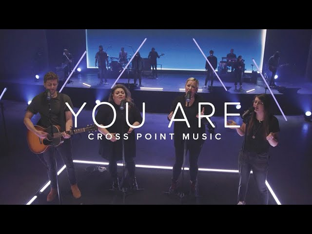 "Cross Point Music | ""YOU ARE"