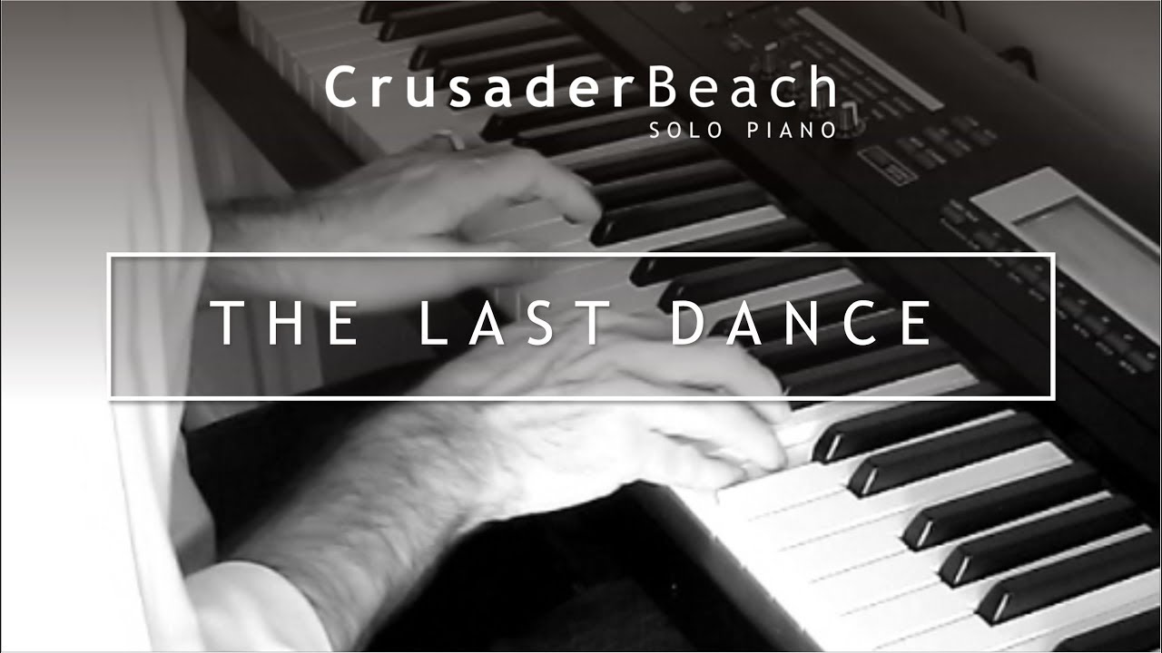 Piano Love Songs Wedding Instrumental Music Crusaderbeach The Last Dance
