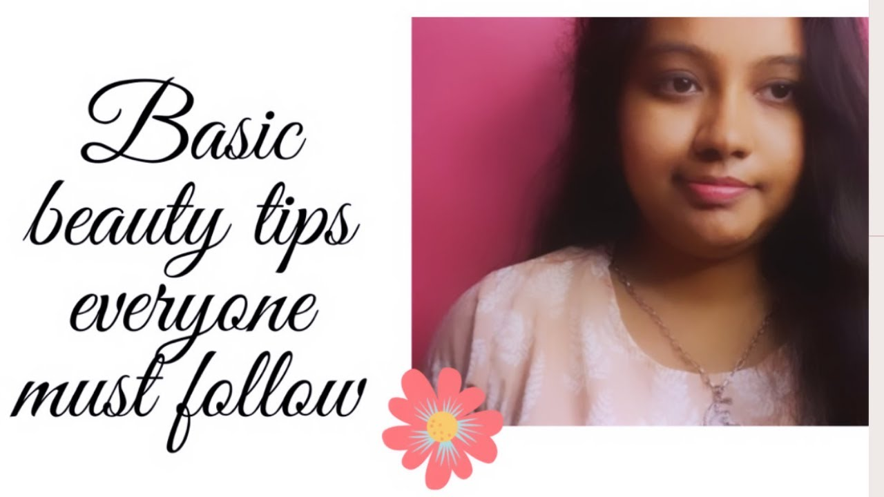 basic beauty tips to follow  skincare tips part---8  beauty tips for  flawless and beautiful skin