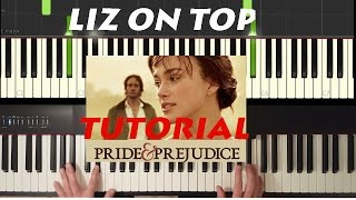 Liz on Top of the World (Pride and Prejudice) 40% Piano Tutorial SYNTHESIA