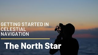Getting Started in Celestial Navigation (The North Star)