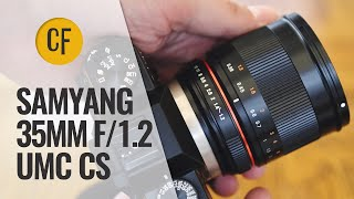 Samyang 35mm f/1.2 UMC CS lens review with comparisons