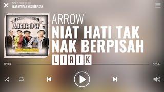 Download Arrow - Niat Hati Tak Nak Berpisah [Lirik]