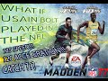 MADDEN 17!Usain BOLT 125 SPEED! WHAT IF Usain Bolt Played In The NFL