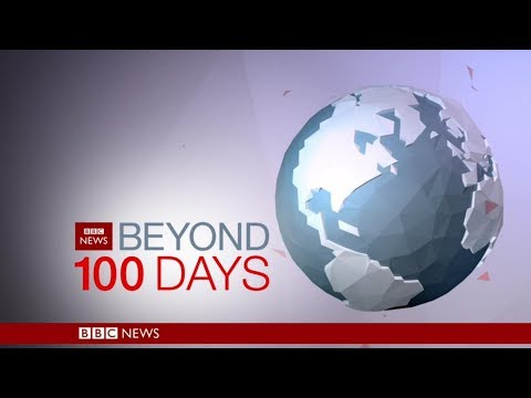 BBC NEWS Beyond 100 days