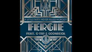 Fergie Q-Tip and GoonRock A Little Party Never Killed Nobody (All We Got)