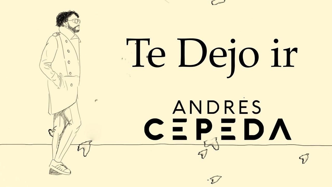 Andrés Cepeda, Te Dejo Ir (Lyric Video)