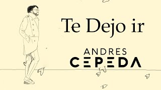 Andrés Cepeda, Te Dejo Ir (Lyric Video) YouTube Videos