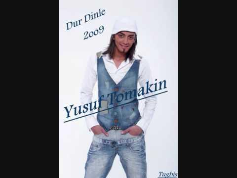 yusuf tomakin dur dinle 2009 (YEPYENI)