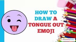 How to Draw a Tongue Out Emoji in a Few Easy Steps: Drawing Tutorial for Kids and Beginners