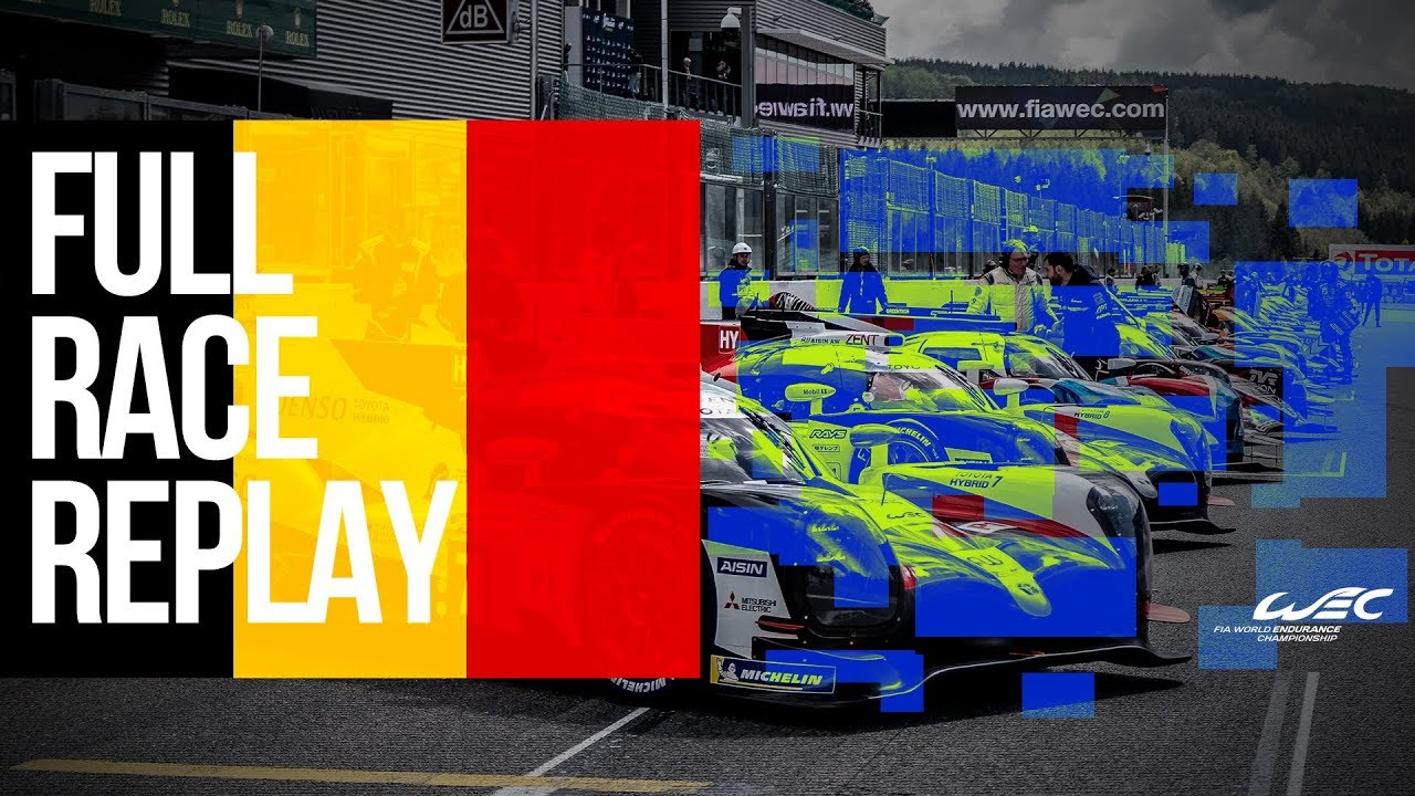 2019 WEC TOTAL 6 Hours of Spa-Francorchamps - FULL RACE REPLAY
