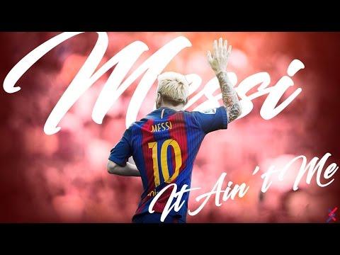 Lionel Messi ║IT AIN'T ME ft.Selena Gomez║Goals & Skills�║HD