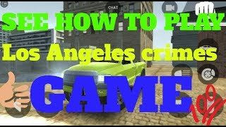 How to play los Angeles crimes (LAC) game on your Android phone