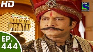 Bharat Ka Veer Putra Maharana Pratap - महाराणा प्रताप - Episode 444 - 1st July, 2015