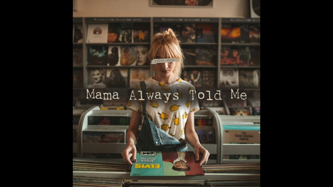 tyler-ward-mama-always-told-me-official-audio-tyler-ward-music