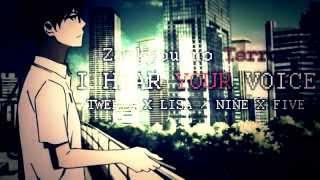 - I HEAR YOUR VOICE - Zankyou No Terror - Twelve x Lisa/Nine x Five【AMV】