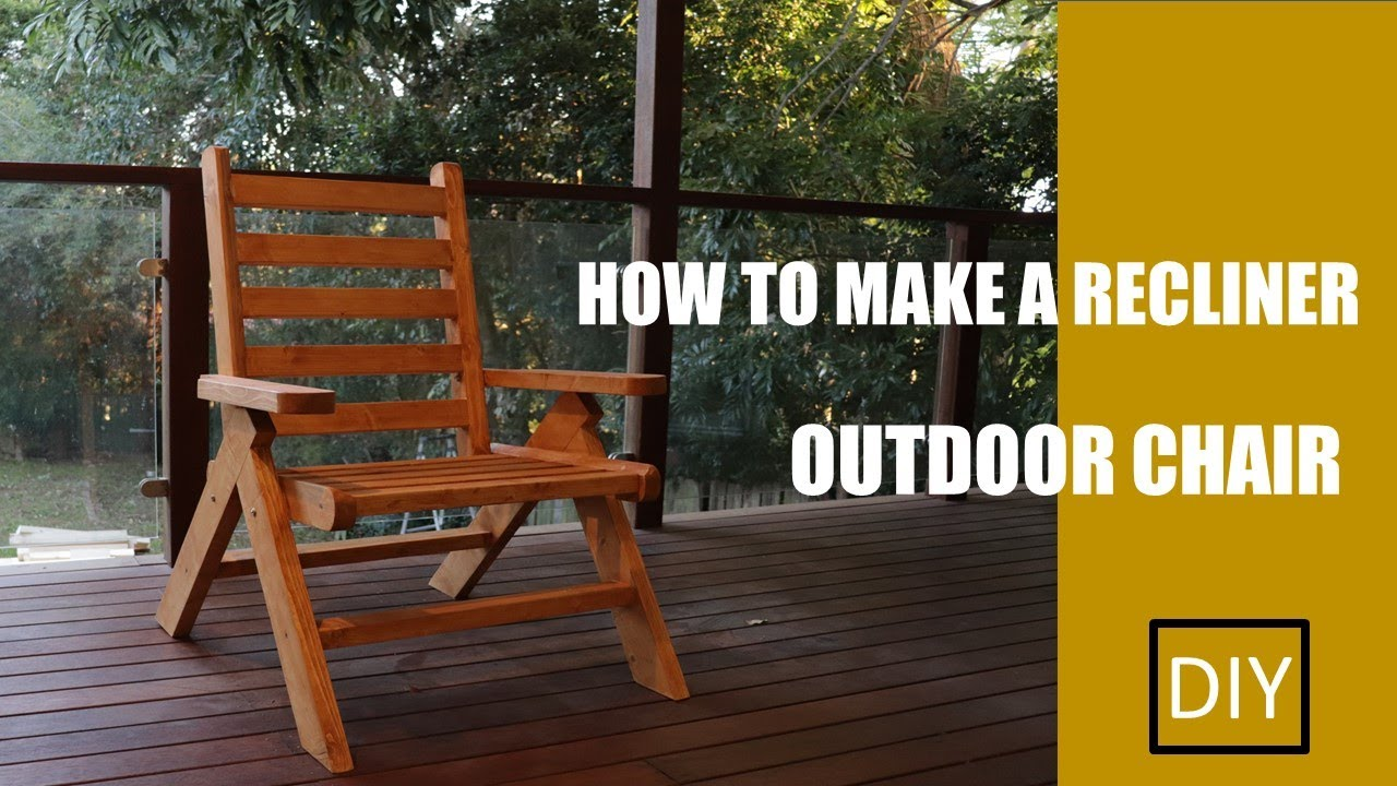 Homemade outdoor recliner chairDIYHow to make a chair Woodworking
