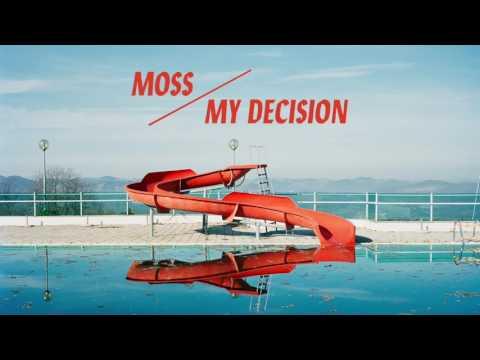 Moss - My Decision