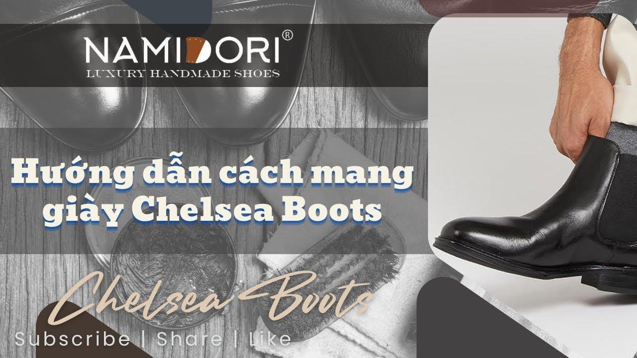 Hướng dẫn cách mang giày Chelsea Boots