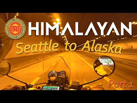 P1: Royal Enfield Himalayan - Seattle, WA to Alaska