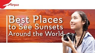 Best Places to See Sunsets Around the World