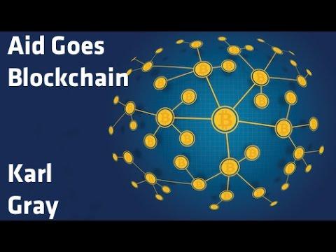 """Aid Goes Blockchain"" - Karl Gray"