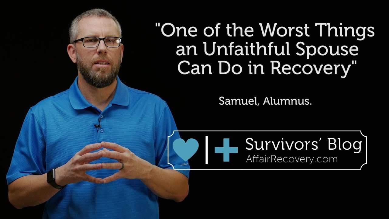 One of the Worst Things an Unfaithful Spouse Can Do in Recovery