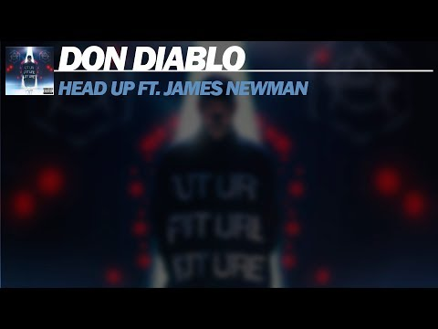 Don Diablo  Head Up Feat. James Newman  Mix FREE DOWNLOAD