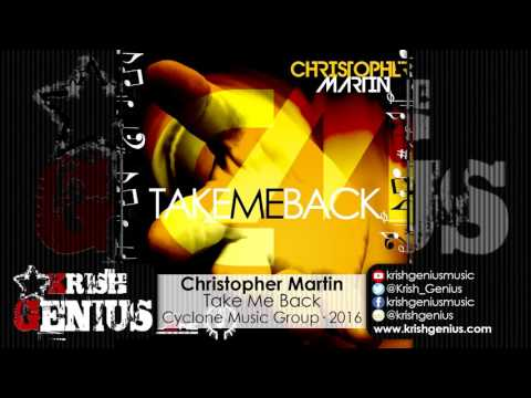 Christopher Martin - Take Me Back - May 2016