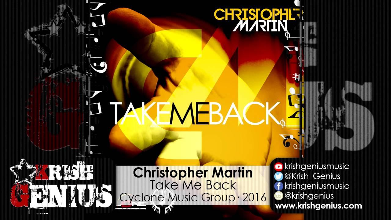 Christopher Martin - Take Me Back - May 2016 #1