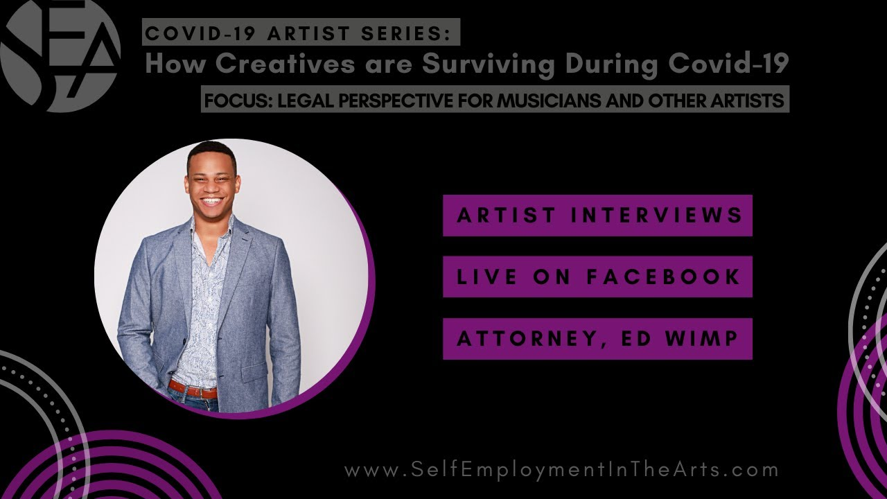 Covid-19 Artist Series Interview with Attorney, Ed Wimp