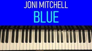 Joni Mitchell - Blue (Piano Tutorial Lesson)