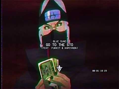 BLVC SVND - GO TO THE STO (FT. FUKKIT & KAMIYADA)