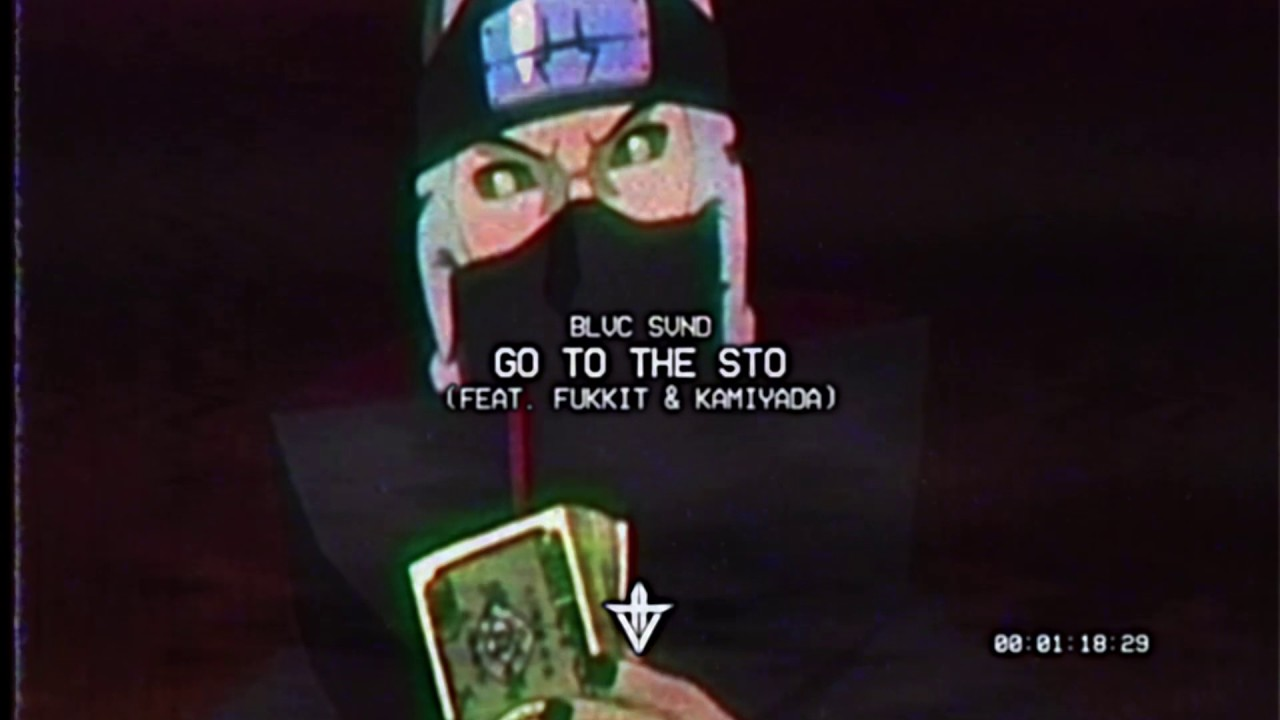 Download BLVC SVND - GO TO THE STO (FT. FUKKIT & KAMIYADA)